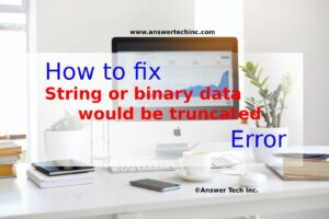 """How to fix """"String or binary data would be truncated"""" in 5mins?"""